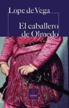 el caballero de olmedo-felix lope de vega y carpio-9788497407007