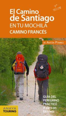 el camino de santiago en tu mochila. camino frances 2019 (9ª ed.)-anton pombo rodriguez-9788491580997