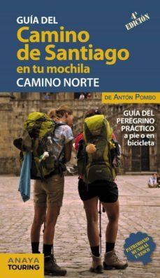 el camino de santiago en tu mochila. camino norte 2018 (4ª ed.)-anton pombo rodriguez-9788491581017