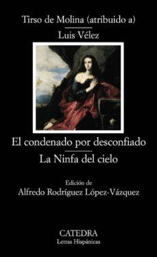 el condenado por desconfiado/ la ninfa del cielo-tirso de molina-alfredo rodriguez lopez-vazquez-9788437624501
