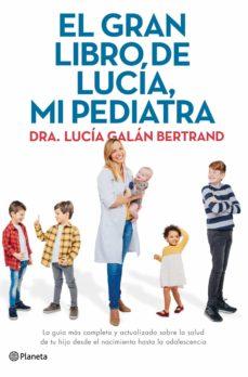el gran libro de lucía, mi pediatra-lucia galan bertrand-9788408226789