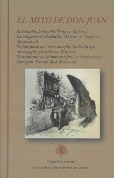 el mito de don juan (contiene: el burlador de sevilla; la venganza en el sepulcro; no hay plazo que no se cumpla, ni dueda que no se pague; el estudiante de salamanca; don juan tenorio)-varios autores (va)-9788415255611