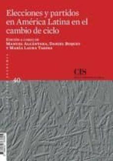 elecciones y partidos en america latina en el cambio de ciclo-manuel alcantara-9788474767605
