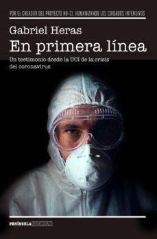 en primera linea: un testimonio desde la uci de la crisis del coronavirus-gabriel heras la calle-9788499429311