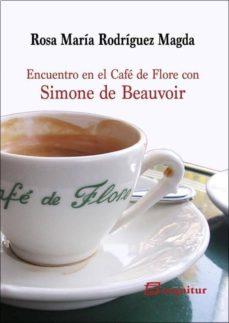encuentro en el café de flore con simone de beauvoir-rosa maria rodriguez magda-9788415707431