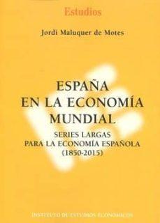españa en la economía mundial-jordi maluquer de motes-9788492737277