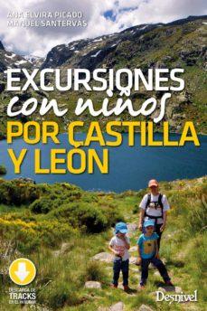 excursiones con niños por castilla y leon-ana elvira picado-manuel santervas-9788498295092