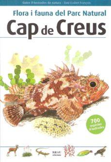 flora i fauna del parc natural cap de creus  (2ª ed.)-toni llovet-9788496905283