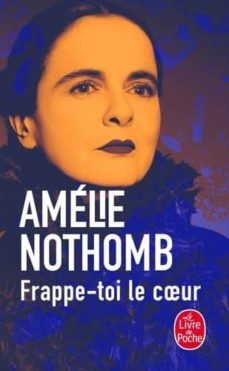 frappe-toi le coeur-amelie nothomb-9782253259688