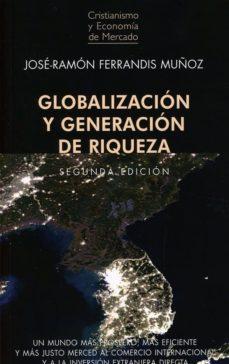 globalización y generación de riqueza-jose-ramon ferrandis muñoz-9788472097254