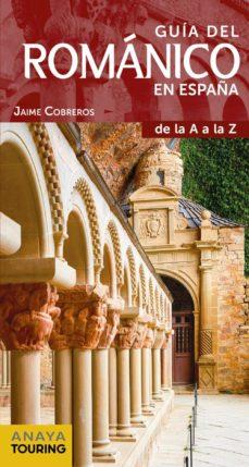 guia del romanico en españa (6ª ed.)-jaime cobreros-9788491581031