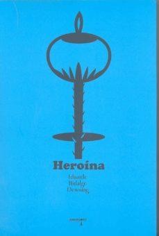 heroina-eduardo hidalgo downing-9788487302626