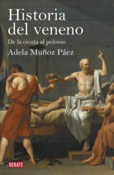 historia del veneno-adela muñoz paez-9788499920887