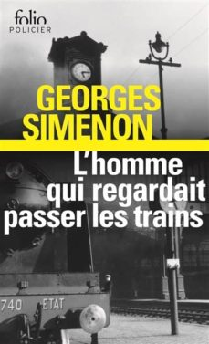 l homme qui regardait passer les trains-georges simenon-9782070408368