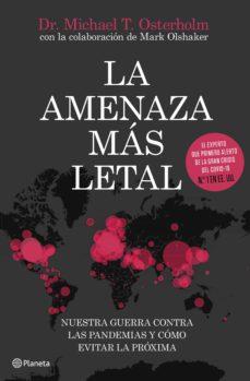 la amenaza mas letal: nuestra guerra contra las pandemias y como evitar la proxima-michael t. osterholm-9788408231493