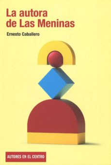 la autora de las meninas-ernesto caballero-9788490412831