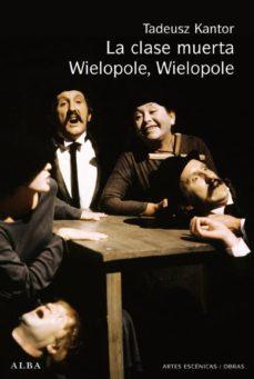 la clase muerta; wielopole, wielopole-tadeusz kantor-9788484285625