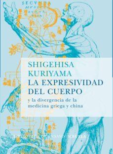 la expresividad del cuerpo y la divergencia de la medicina griega y china-shigehisa kuriyama-9788478449255