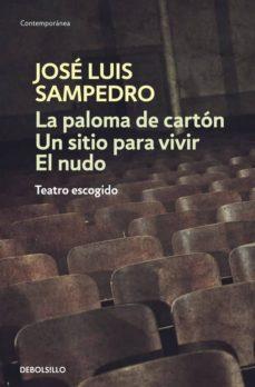 la paloma de carton; un sitio para vivir; el nudo-jose luis sampedro-9788483465134