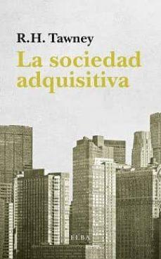 la sociedad adquisitiva-r.h. tawney-9788494552410