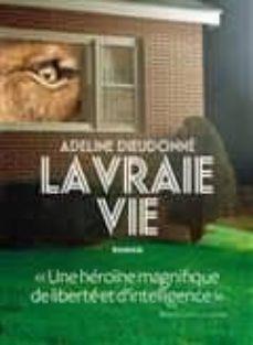 la vraie vie (prix renaudot des lycéens 2018)-adeline dieudonne-9782378800239