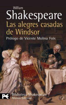 las alegres casadas de windsor (prologo de vicente molina foix) ( biblioteca shakespeare)-william shakespeare-9788420650784