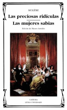 las preciosas ridiculas ; las mujeres sabias-9788437613512