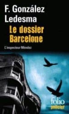 le dossier barcelone: une enquête de l inspecteur mendez-francisco gonzalez ledesma-9782070451432