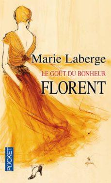 le goût du bonheur: volume 3, florent-marie laberge-9782266167628