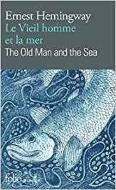 le vieil homme et la mer/the old man and the sea-ernest hemingway-9782072826931