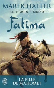 les femmes de l islma (volume 2): fatima: la fille de mahomet-marek halter-9782290115237