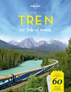 los mejores viajes en tren por todo el mundo-9788408205500