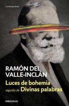 luces de bohemia / divinas palabras-ramon maria del valle inclan-9788466339766