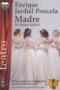 madre (el drama padre)-enrique jardiel poncela-9788417481209