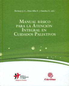 manual basico para la atencion integral en cuidados paliativos-9788484404590