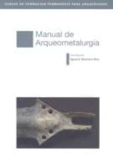 manual de arqueometalurgia-ignacio montero ruiz-9788445133156