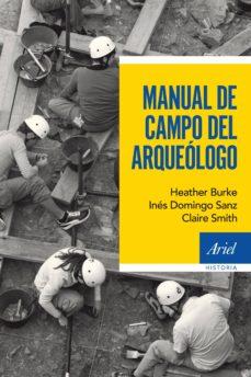 manual de campo del arqueologo-ines domingo sanz-heather burke-9788434422612