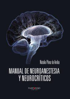 manual de neuroanestesia y neurocríticos-natalia perez de arriba-9788416157594