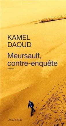 meursault, contre-enquête (prix goncourt du premier roman 2015)-kamel daoud-9782330033729