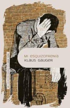 mi esquizofrenia-klaus gauger-9788425442889