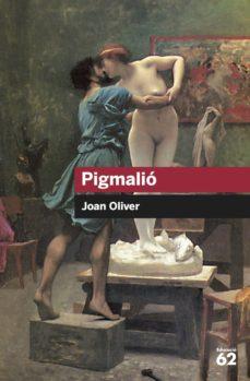 pigmalio-joan oliver-9788492672660