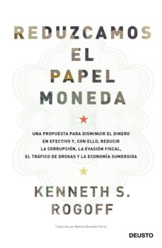 reduzcamos el papel moneda-kenneth s. rogoff-9788423427192
