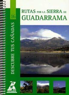 rutas por la sierra de guadarrama (col. descubre tus cañadas nº 1 6)-9788445129210