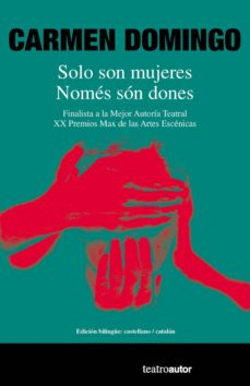 solo son mujeres / nomes son dones (ed. bilingüe castellano - catalan)-carmen domingo-9788480488976