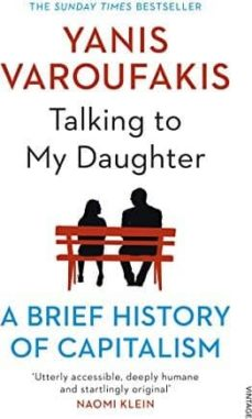 talking to my daughter about the economy: a brief history of capitalism-yanis varoufakis-9781784705756