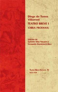 teatro breve i (obra profana)-diego de torres villarroel-9788484896210