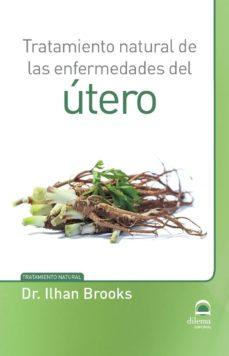 tratamiento natural de las enfermedades del utero-ilhan brooks-9788498273809