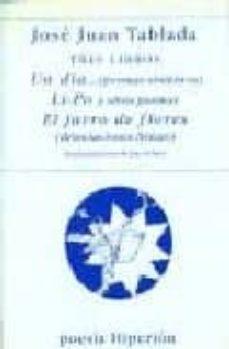 tres libros: un dia (poemas sinteticos); li-po y otros poemas; el jarro de flores (disociaciones liricas)-jose juan tablada-9788475176635