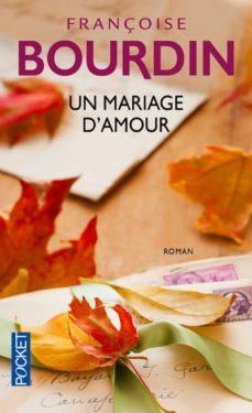 un mariage d amour-françoise bourdin-9782266133197