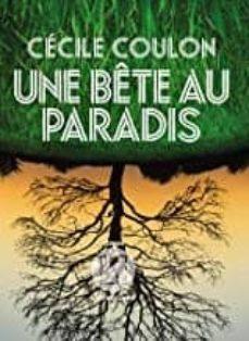 une bête au paradis (prix littéraire du monde 2019)-cecile coulon-9782378800789